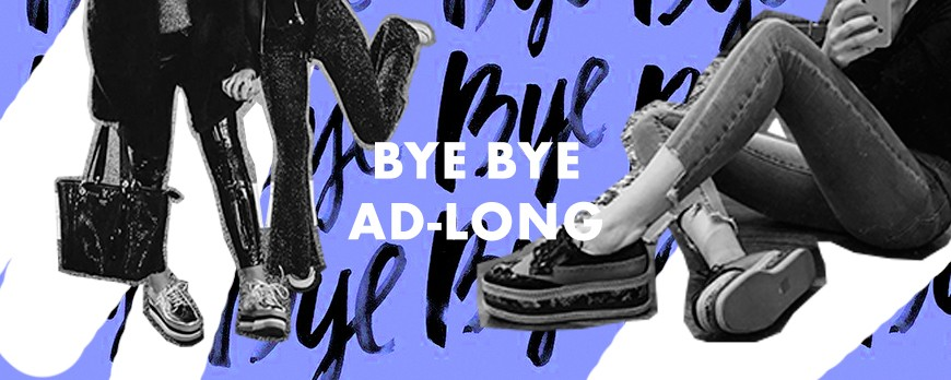 BYE, BYE AD-LONG