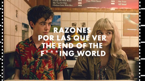 Por qué ver THE END OF THE F***ING WORLD